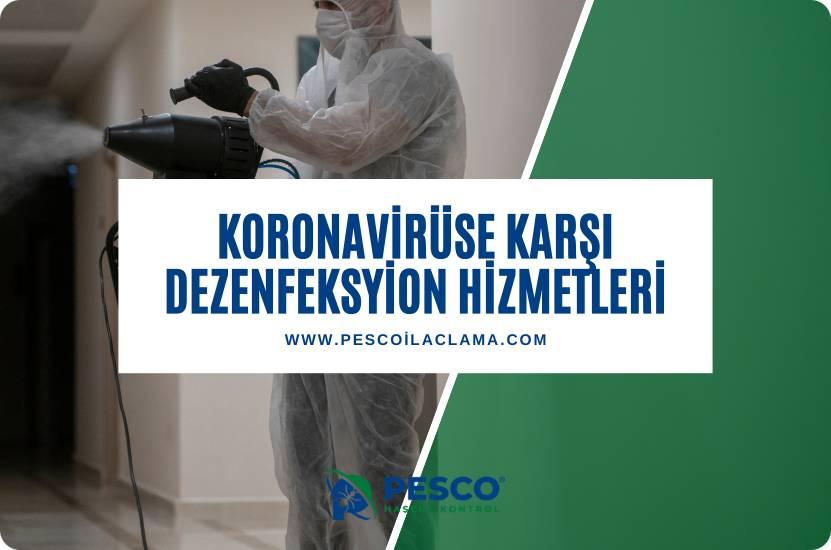 PESCO koronavirüse karşı dezenfeksiyon hizmetleri sunmaktadır.